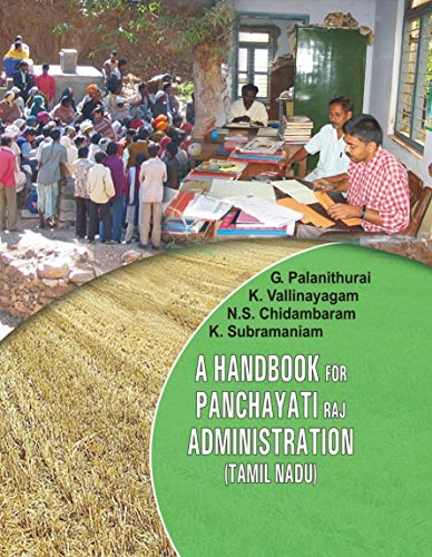 Handbook for Panchayati Raj Administration Tamil Nadu: G Palanithurai; K