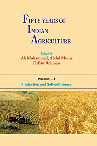 Fifty Years of Indian Agriculture, 2 Vols: Ali Mohammed, Abdul Munir & Hifzur Rehman (Eds)