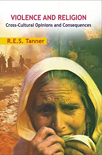 Violence and Religion: Cross Cultural Opinions and Consequences: R.E.S. Tanner