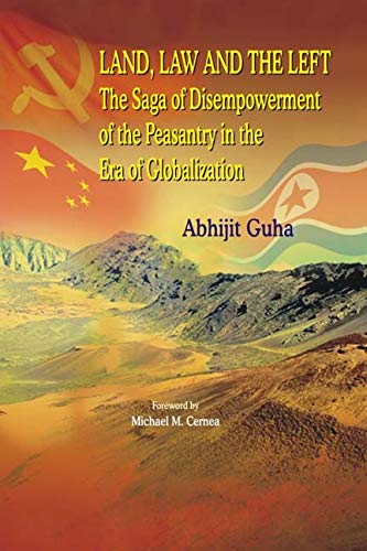 Land, Law and the Left: Saga of Disempowerment of the Peasantry in the Era of Globalisation: ...