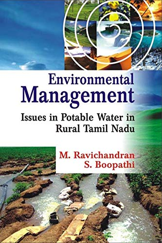 Environmental Management: Issues in Potable Water in Tamil Nadu: M. Ravichandran,S. Boopathy