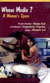 Whose Media?: A Woman?s Space: Manju Kak