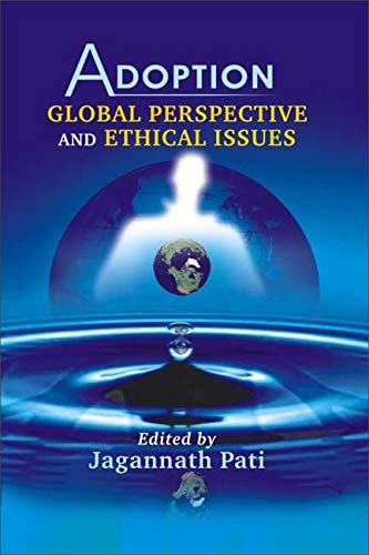 Adoption Global Perspective and Ethical Issues: Jagannath Pati (Ed.)