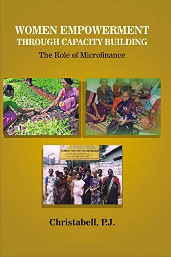 Women Empowerment through Capacity Building: The Role of Microfinance: Christabell P.J.