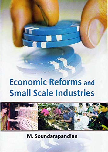 Economic Reforms and Small Scale Industries: M. Soundarapandian