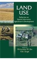 Land Use: Reflection on Spatial Informatics Agriculture: M.M. Jha and