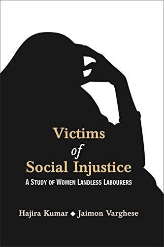 Victims of Social Injustice: A Study of Marginalisd Women: Hazira Kumar,Jaimon Varghese