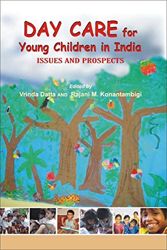 Day Care for Young Children in India: Issues and Prospects: Rajani M. Kanantambigi,Vrinda Datta