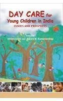Day Care for Young Children in India : Issues and Prospects: Vrinda Datta and Rajani M Konantambigi