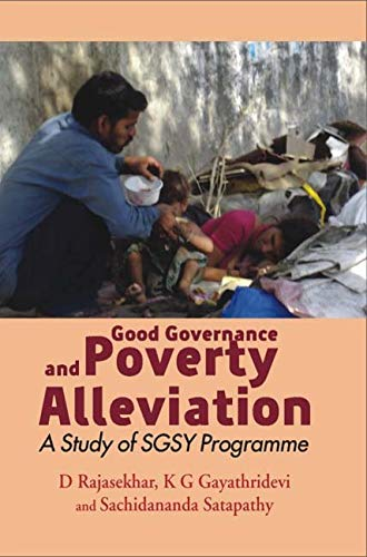 Good Governance and Poverty Alleviation: A Study of SGSY Programme: D. Rajasekhar,K.G. Gayathri ...