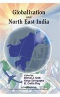 Globalization and North East India: Bimal J Deb;