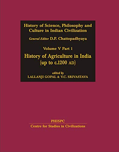 History of Agriculture in India (up to c. 1200 AD): History of Science, Philosophy and Culture in ...