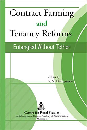 Contract Farming and Tenancy Reforms: Entangled without Tether: R.S. Deshpande