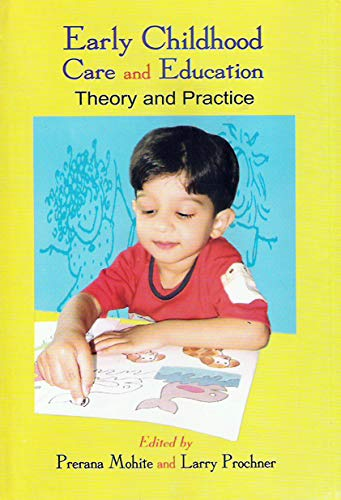 Early Childhood Care and Education: Theory and Practice: Prerana Mohite & Larry Prochner (Eds.)