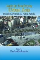 9788180695742: Inside the Transforming Urban Asia: Processes, Policies and Public Actions