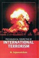 Psychological Perspective of International Terrorism: Rajamanickam M.