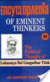 The Political Thought of Lokmanya Bal Gangadhar: Sharma Jai Narain