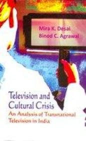 Television and Cultural Crisis: An Analysis of: Mira K. Desai