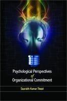 Psychological Perspectives of Organizational Commitment: Tiwari Saurabh Kumar