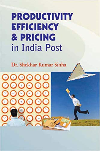 Productivity Efficiency & Pricing in India Post: Shekhar Kumar Sinha