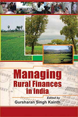 Managing Rural Finance in India: Gursharan Singh Kainth (Ed.)