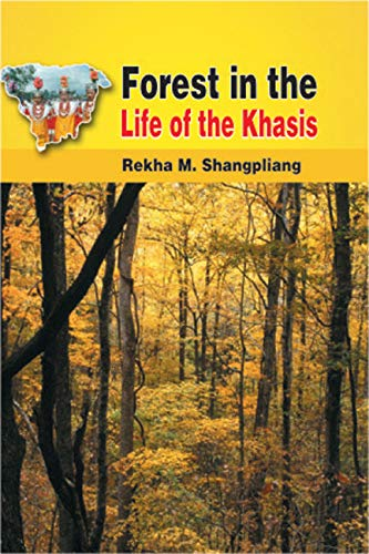 Forest in the Life of Khasis: Rekha M. Shangpliang