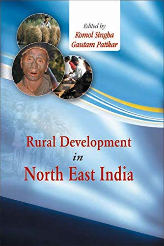 Rural Development in North East India: Komal Singha & Gautam Patikar (Eds)