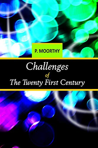 Challenges of the Twenty-First Century: P. Moorthy