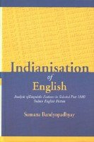 Indianization of English: Analysis of Linguistic Features: Sumana Bandyopadhyay