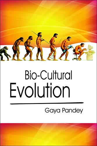 Bio-Cultural Evolution: Gaya Pandey