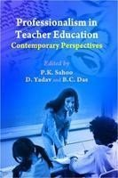 Professionalism in Teacher Education : Contemporary Perspectives: Edited by P.K.