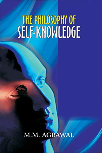 The Philosophy of Self-Knowledge: M.M. Agarwal