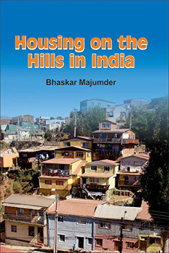 Housing on the Hills in India: Bhaskar Majumder