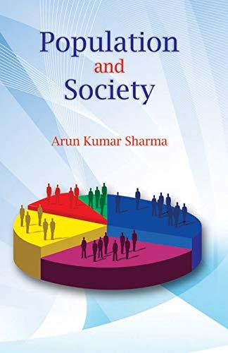 Population and Society: Arun Kumar Sharma
