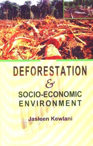Deforestation and Socio Economic Environment: Jasleen Kewlani
