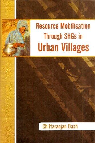 Resource Mobilisation Through SHGs in Urban Villages: Chittaranjan Dash