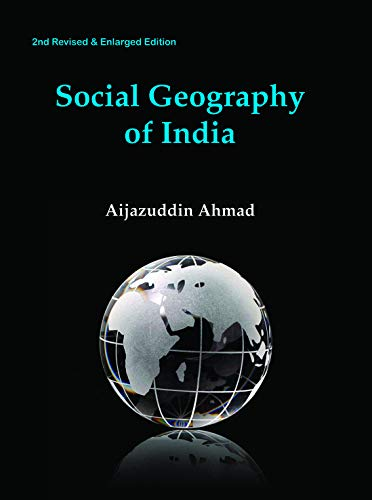 Social Geography of India (2nd Revised and Enlarged Edition): Aijazuddin Ahmad