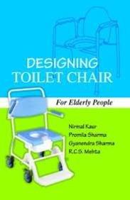 Designing Toilet Chair for Elderly People: Nirmal Kaur, Promila