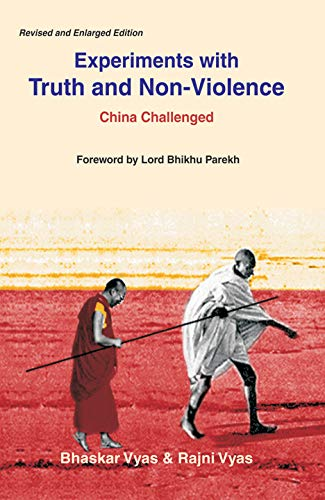 Experiments With Truth and Non-Violence: China Challenged (Revised and Enlarged): Bhaskar Vyas and ...