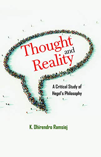 Thought and Reality: A Critical Study of Hegel's Philosophy: K. Dhirendro Ramsiej