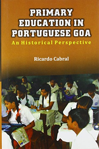 9788180699573: Primary Education in Portuguese Goa: A Historical Perspective