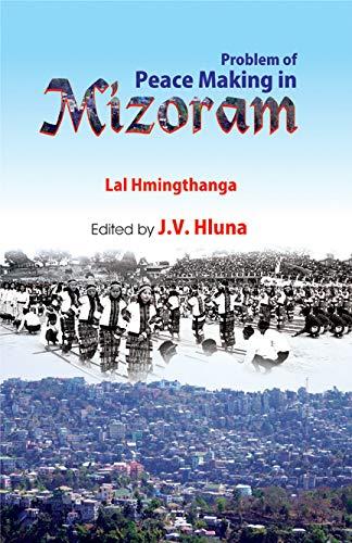 Problem of Peace Making in Mizoram: Hluna J.V. Hmingthanga