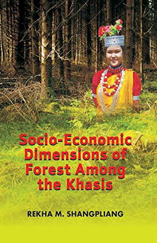 Socio-Economic Dimensions of Forest Among The Khasis: Rekha M. Shangpliang