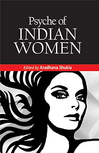 Psyche of Indian Women: Aradhna Shukla (Ed.)