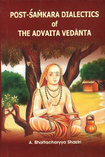 Post-Samkara Dialectics of the Advaita Vedanta