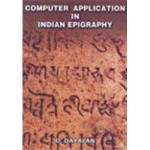 Computer Application in Indian Epigraphy, 3 Vols: D. Dayalan