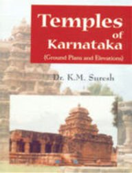 Temples of Karnataka: Ground Plans and Elevations: Dr K.M. Suresh