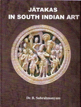 Jatakas in South Indian Art: B. Subrahmanyam