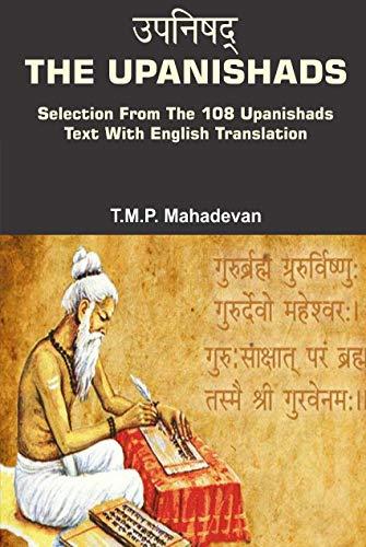 The Upanishads: Selection from the 108 Upanishads (With English Translation): T.M.P. Mahadevan
