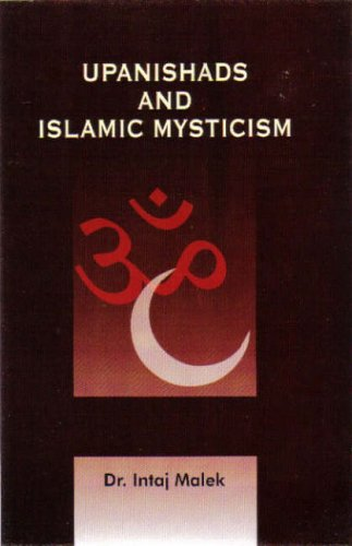 Upanishads and Islamic Mysticism: Dr Intaj Malek